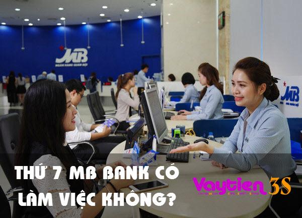 Thứ 7 ngân hàng MB Bank có làm việc không - Vay tiền 3S