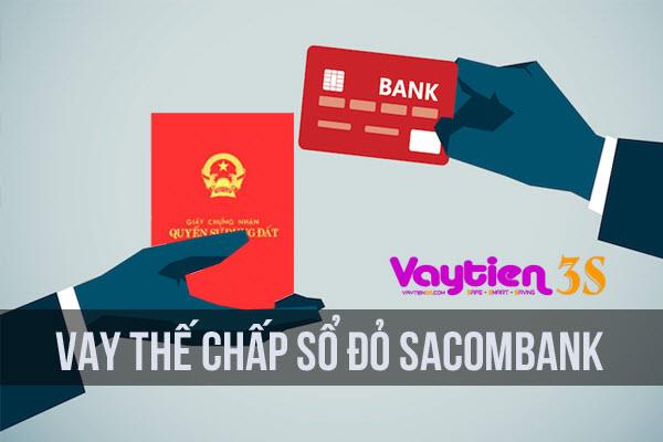 Vay thế chấp sổ đỏ tại Sacombank, khoản vay lớn, lợi ích tối đa