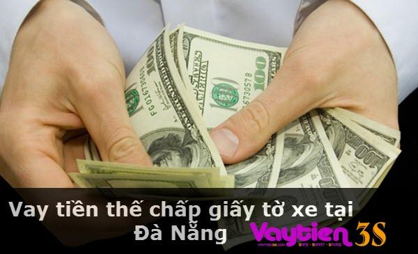 Vay tiền thế chấp giấy tờ xe tại Đà Nẵng