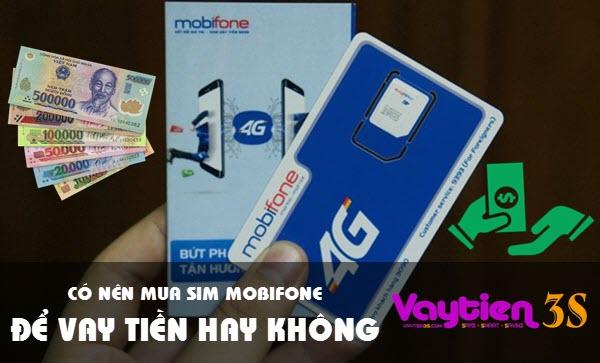 Có nên mua SIM Mobifone để vay tiền hay không?
