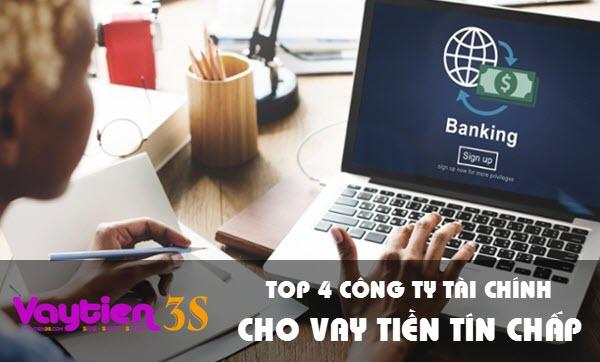 """TOP 4 công ty tài chính cho vay tiền tín chấp """"khủng"""" nhất Việt Nam"""
