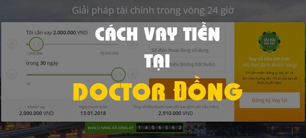 Hướng dẫn cách vay tiền tại Doctor Đồng - Vay tiền 3S