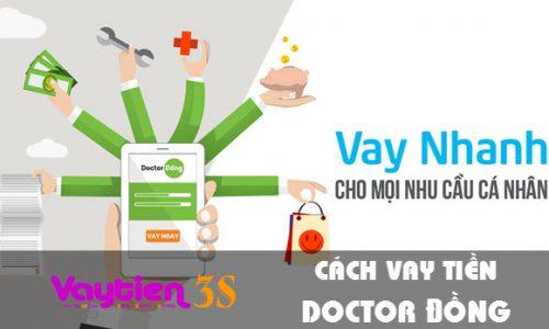 Cách vay tiền tại Doctor Đồng, hướng dẫn CHI TIẾT, được vay ngay