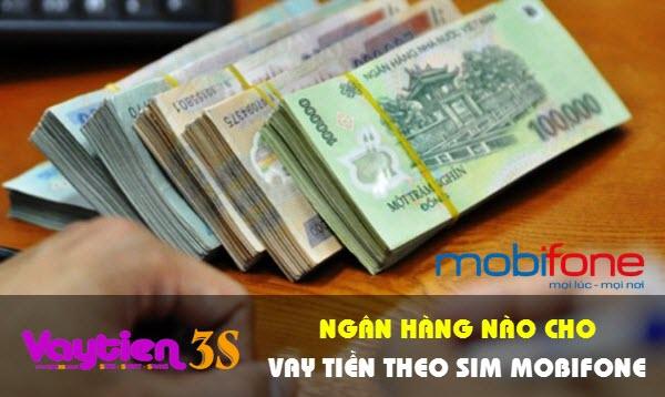 Ngân hàng nào cho vay tiền theo SIM Mobifone?