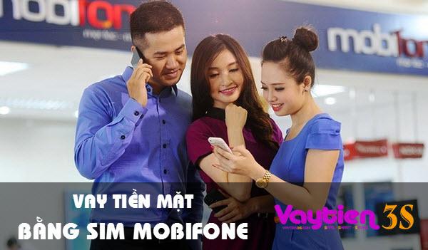 Vay tiền bằng SIM Mobifone, DỄ VAY, khoản vay lớn, thời hạn 36 tháng