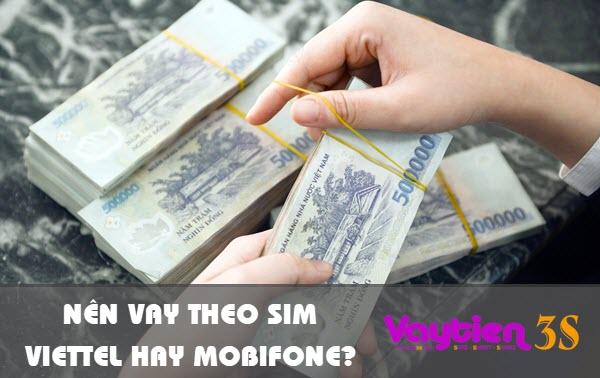 Vay tiền theo SIM Viettel và Mobifone loại nào dễ hơn?