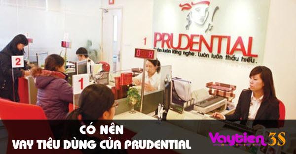 Có nên vay tiêu dùng của Prudential