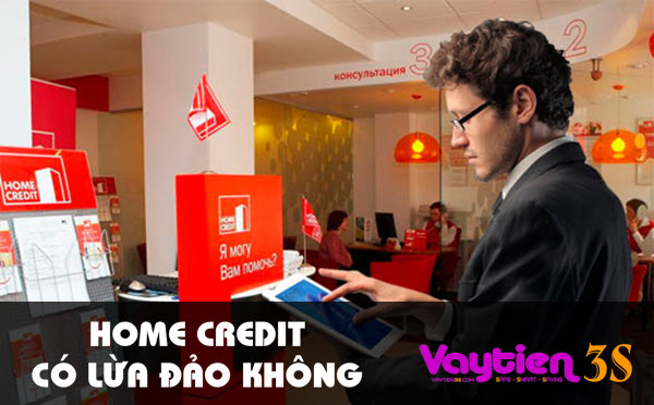 Home Credit có lừa đảo không, đôi nét về Home Credit
