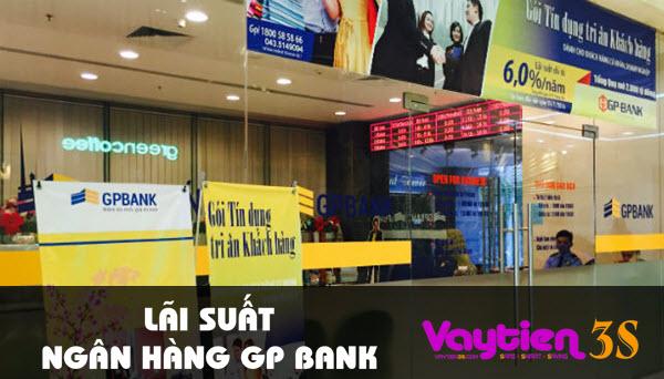 Lãi suất ngân hàng GP Bank, CHI TIẾT, số liệu cụ thể