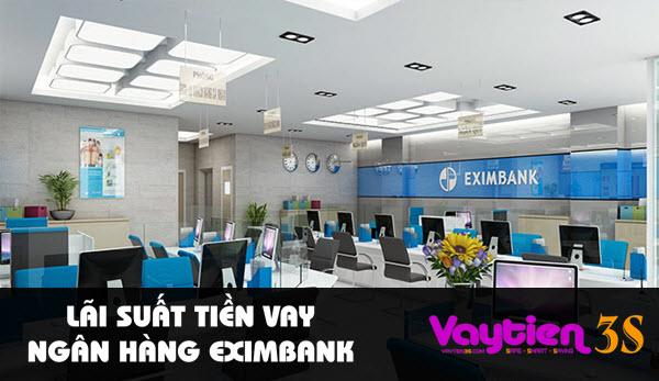 Lãi suất tiền vay ngân hàng Eximbank