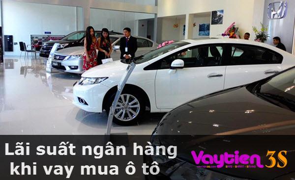 Lãi suất ngân hàng khi vay mua ô tô