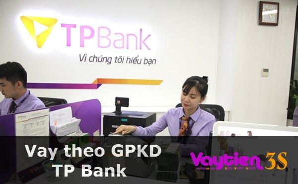 Vay theo giấy phép kinh doanh TP Bank, khoản vay lớn, duyệt cực nhanh