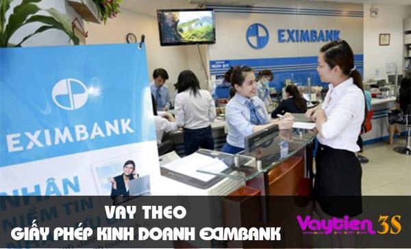 Vay theo giấy phép kinh doanh Eximbank