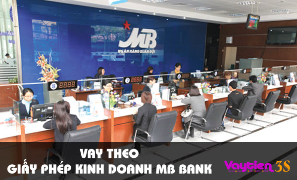 Vay theo giấy phép kinh doanh MB Bank