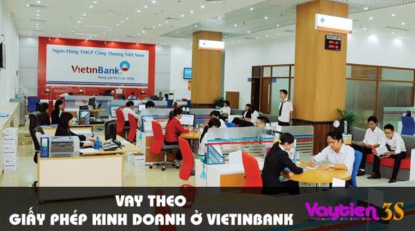Vay theo giấy phép kinh doanh ở Vietinbank