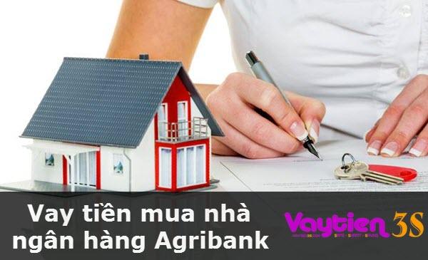Vay tiền mua nhà ngân hàng Agribank