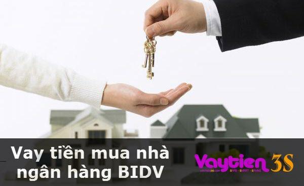 Vay tiền mua nhà ngân hàng BIDV, hỗ trợ tối đa, duyệt vay nhanh chóng