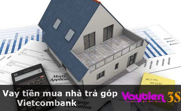 Vay tiền mua nhà trả góp Vietcombank, hỗ trợ lên tới 70% giá trị ngôi nhà