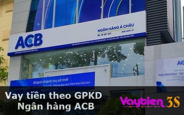 Vay tiền theo giấy phép kinh doanh ngân hàng ACB