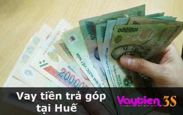 Vay tiền trả góp tại Huế