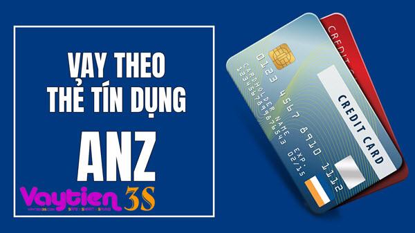Vay tín chấp qua thẻ tín dụng ANZ