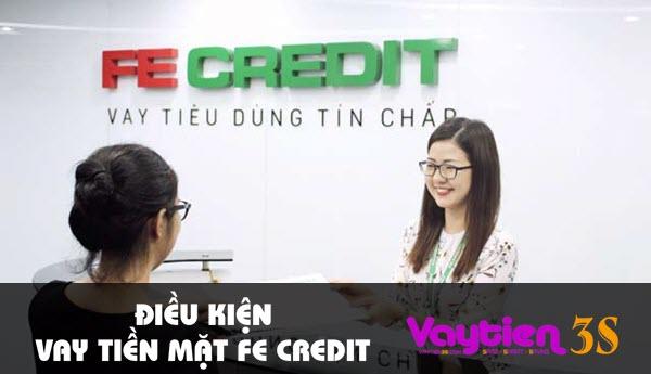 Điều kiện vay tiền mặt FE Credit