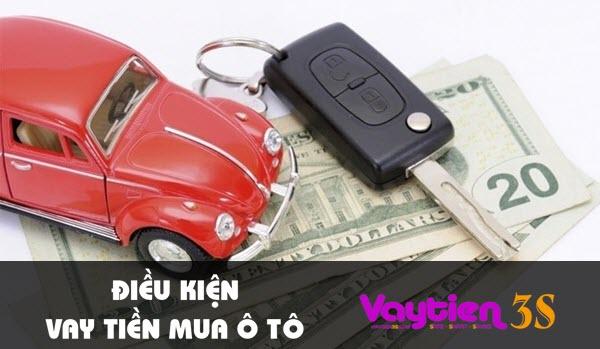 Điều kiện vay tiền mua ô tô, CỤ THỂ, ĐƠN GIẢN, dễ dàng đáp ứng