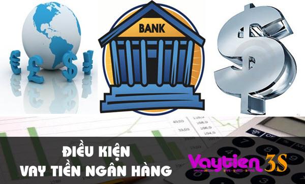 Điều kiện vay tiền ngân hàng