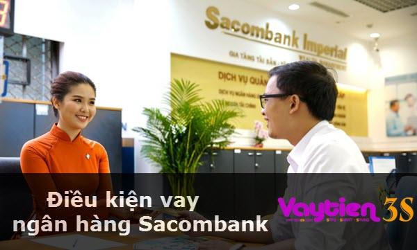 Điều kiện vay ngân hàng Sacombank