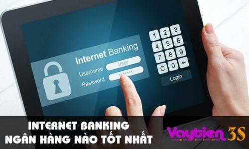 Internet Banking ngân hàng nào tốt nhất, đôi nét về Internet Banking