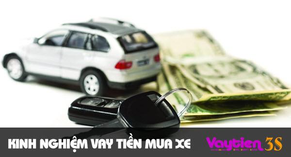Kinh nghiệm vay tiền mua xe – những kinh nghiệm hữu ích cần biết