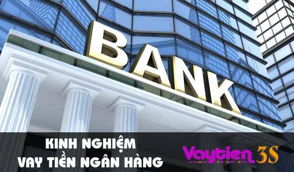 Kinh nghiệm vay tiền ngân hàng