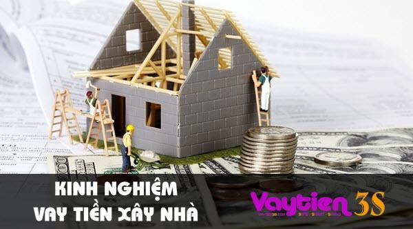 Kinh nghiệm vay tiền xây nhà