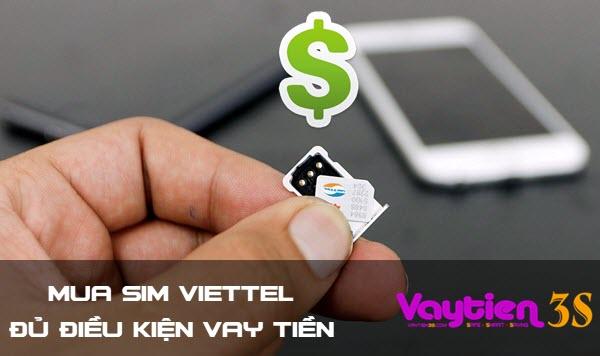 Mua SIM Viettel đủ điều kiện vay tiền, 3 điều PHẢI BIẾT tránh rủi ro