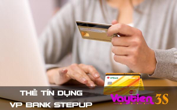 Ưu đãi mở thẻ tín dụng VP Bank Stepup, mở Online, trả thẻ 48h