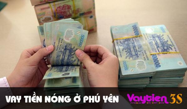 Vay tiền nóng ở Phú Yên