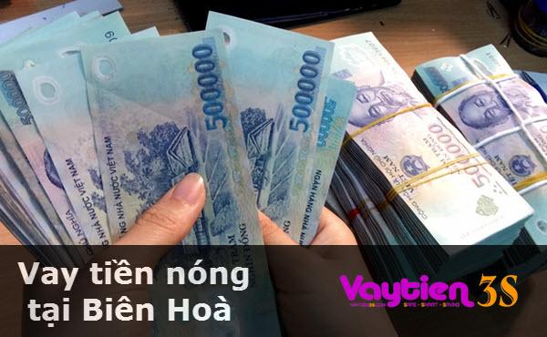 Vay tiền nóng ở Biên Hòa, thủ tục ĐƠN GIẢN, duyệt vay chỉ vài giờ
