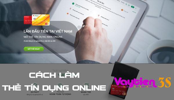 Cách làm thẻ tín dụng Online của VP Bank; 100% Online, lương chỉ từ 4.5tr/tháng, có thẻ sau 48h