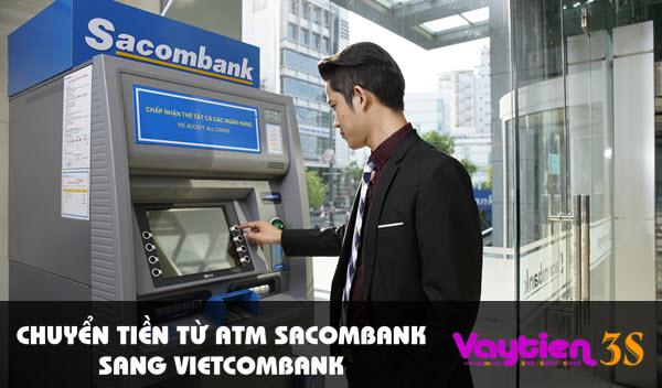Chuyển tiền từ ATM Sacombank sang Vietcombank