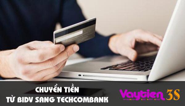 Chuyển tiền từ BIDV sang Techcombank