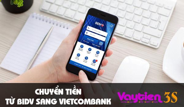 Chuyển tiền từ BIDV sang Vietcombank, cách thức đa dạng, dễ thực hiện