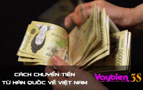 Chuyển tiền từ Hàn Quốc về Việt Nam - những điều cần biết