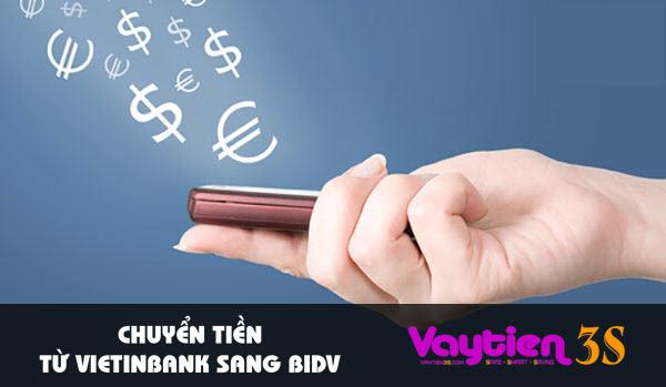 Chuyển tiền từ Vietinbank sang BIDV – 3 cách bạn PHẢI biết, chúng thuận tiện và an toàn