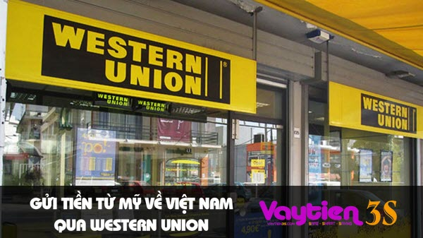 Gửi tiền từ Mỹ về Việt Nam qua Western Union
