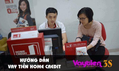 Hướng dẫn vay tiền Home Credit – cách vay tiền OLINE nhanh nhất