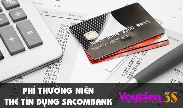 Phí thường niên thẻ tín dụng sacombank – chi tiết cụ thể cho từng loại thẻ