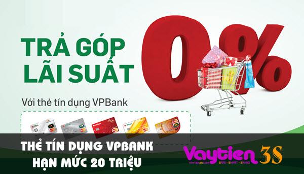 Thẻ tín dụng VPBank hạn mức 20 triệu – tiện ích vượt trội, ưu đãi hấp dẫn