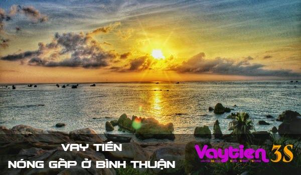 Vay tiền nóng gấp ở Bình Thuận, DUYỆT NHANH, an toàn và bảo mật