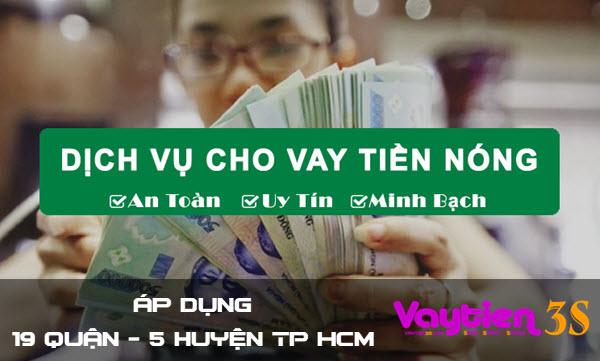 Vay tiền nóng không thế chấp tại TP HCM, hỗ trợ 19 quận – 5 huyện