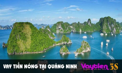 Vay tiền nóng tại Quảng Ninh – vay ĐƠN GIẢN, nhận tiền trong vòng 24h
